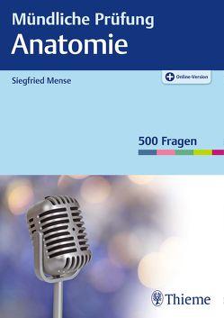 Mündliche Prüfung Anatomie von Mense,  Siegfried