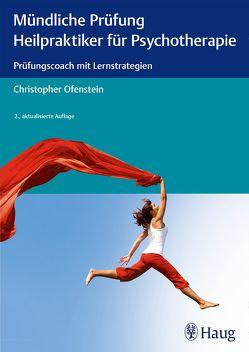 Mündliche Prüfung Heilpraktiker für Psychotherapie von Ofenstein,  Christopher