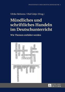 Mündliches und schriftliches Handeln im Deutschunterricht von Behrens,  Ulrike, Gätje,  Olaf
