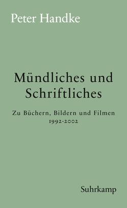 Mündliches und Schriftliches von Handke,  Peter