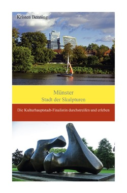 Münster Stadt der Skulpturen von Benning,  Kristen
