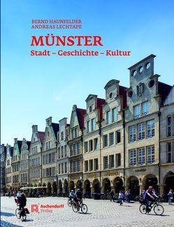Münster – Stadt – Geschichte – Kultur von Haunfelder,  Bernd, Lechtape,  Andreas