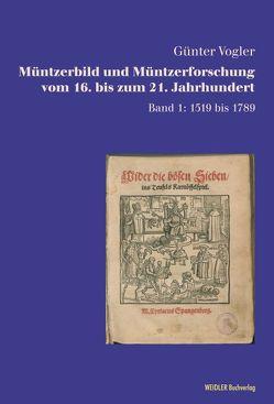 Müntzerbild und Müntzerforschung vom 16. bis zum 21. Jahrhundert von Vogler,  Günter