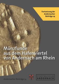 Münzfunde aus dem Hafenviertel von Andernach am Rhein von Künzel,  Rainer