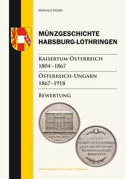 Münzgeschichte Habsburg-Lothringen, Kaisertum Österreich 1804 – 1867, Österreich-Ungarn 1867 – 1918 von Rieder,  Reinhold