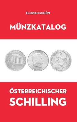 Münzkatalog Österreichischer Schilling von Schön,  Florian