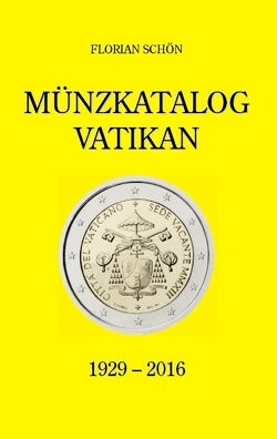 Münzkatalog Vatikan von Schön,  Florian