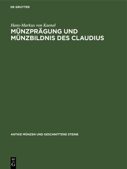 Münzprägung und Münzbildnis des Claudius von Kaenel,  Hans-Markus von