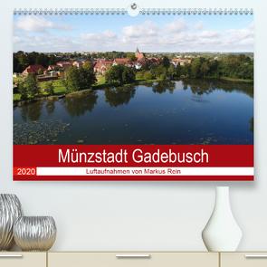 Münzstadt Gadebusch – Luftaufnahmen von Markus Rein (Premium, hochwertiger DIN A2 Wandkalender 2020, Kunstdruck in Hochglanz) von Rein,  Markus