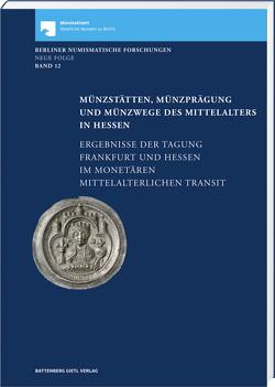 Münzstätten, Münzprägung und Münzwege des Mittelalters in Hessen