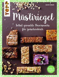 Müsliriegel (kreativ & köstlich) von Schlaich,  Jasmin