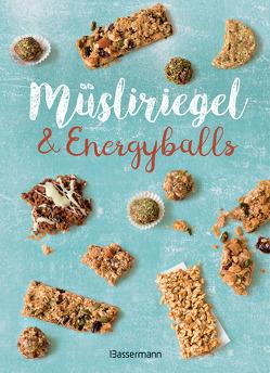 Müsliriegel und Energyballs. Die besten Rezepte für leckere Energiespender von Verlagsgruppe Random House