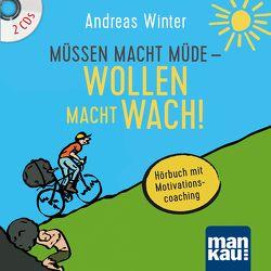 Müssen macht müde – Wollen macht wach! 2 Audio-CDs von Winter,  Andreas
