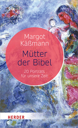 Mütter der Bibel von Käßmann,  Margot