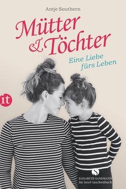 Mütter & Töchter von Southern,  Antje