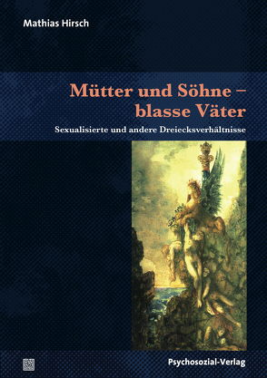 Mütter und Söhne – blasse Väter von Hirsch,  Mathias