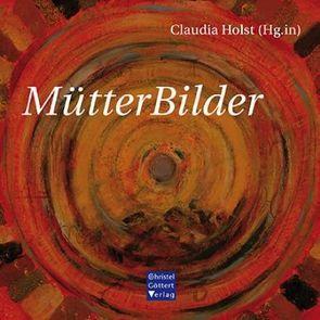 MütterBilder von Holst, Claudia