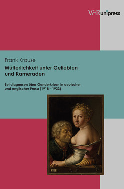 Mütterlichkeit unter Geliebten und Kameraden von Krause,  Frank