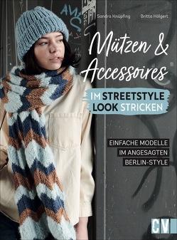 Mützen und Accessoires im Streetstyle Look stricken von Hölgert,  Britta, Knüpfing,  Sandra