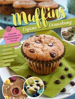Muffins – Vegane Versuchung von Gugenberger-Wachtler,  Silke