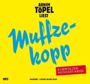 Muffzekopp – DAS HÖRBUCH MP3 von Töpel,  Arnim