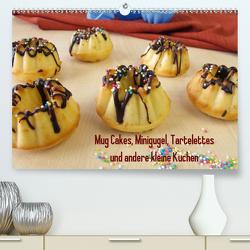 Mug Cakes, Minigugel, Tartelettes und andere kleine Kuchen (Premium, hochwertiger DIN A2 Wandkalender 2021, Kunstdruck in Hochglanz) von Rau,  Heike