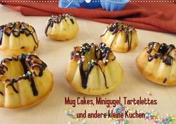 Mug Cakes, Minigugel, Tartelettes und andere kleine Kuchen (Wandkalender 2021 DIN A2 quer) von Rau,  Heike