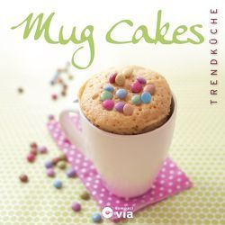 Mug Cakes (Trendküche) von Martins,  Isabel