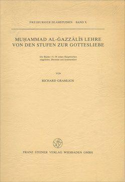 Muhammad al-Gazzalis Lehre von den Stufen zur Gottesliebe von Gramlich,  Richard