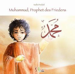 Muhammad, Prophet des Friedens von Amiralai,  Ismat, Doukali,  Nadia