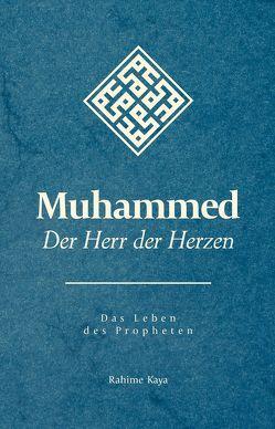 Muhammed – Der Herr der Herzen von Aydemir,  Yavuz, Kardas,  Arhan, Kaya,  Rahime, Kulac,  Abdullah, Oyran,  Mehmet, Willeke,  Wilhelm