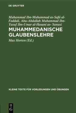 Muhammedanische Glaubenslehre von Faddali,  Muhammad Ibn-Muhammad as-Safii al-, Horten,  Max, Sanusi,  Abu-Abdallah Muhammad Ibn-Yusuf Ibn-Umar al-Hasani as-