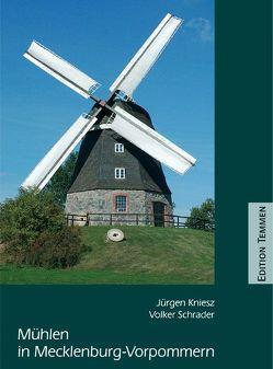 Mühlen in Mecklenburg-Vorpommern von Kniesz,  Jürgen, Schrader,  Volker