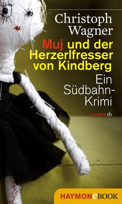 Muj und der Herzerlfresser von Kindberg von Wagner,  Christoph