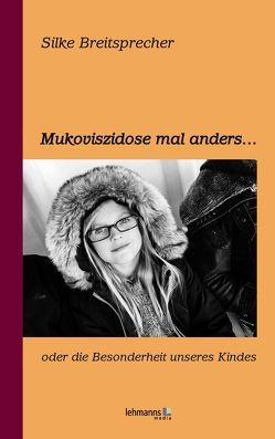 Mukoviszidose mal anders von Breitsprecher,  Silke