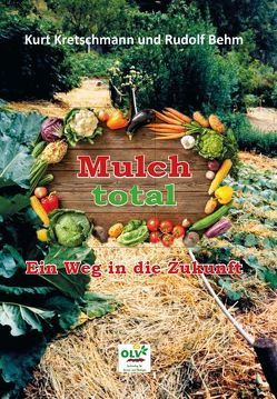 Mulch total von Behm,  Rudolf, Kretschmann,  Kurt, Succow,  Michael