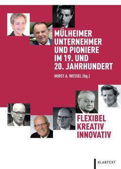 Mülheimer Unternehmer und Pioniere im 19. und 20. Jahrhundert von Wessel,  Horst A.