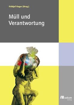 Müll und Verantwortung von Hager,  Frithjof