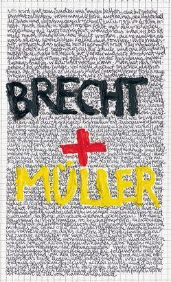 Müller Brecht Theater von Castorf,  Frank, Gotscheff,  Dimiter, Karasholi,  Adel, Klemm,  Wojtek, Lammert,  Mark, Mueller,  Harald, Pollesch,  René, Terzopoulos,  Theodoros