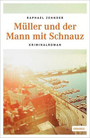 Müller und der Mann mit Schnauz von Zender,  Raphael