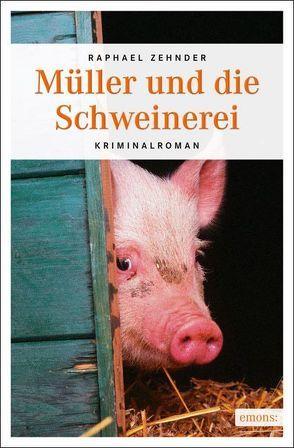 Müller und die Schweinerei von Zehnder,  Raphael