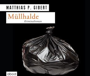Müllhalde von Gibert,  Matthias P., Lühn,  Matthias