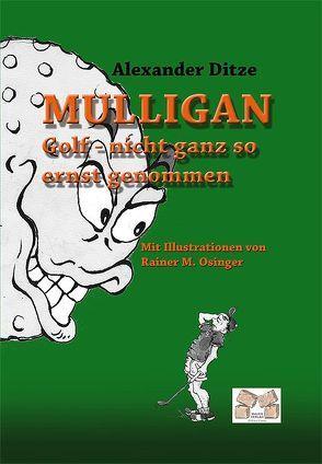 Mulligan Golf – nicht ganz so ernst genommen von Ditze,  Alexander