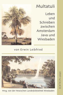 Multatuli von Buchecker,  Ilona, Dörr,  Marianne, Haar,  Carel ter, Leibfried,  Erwin, Zaadhof,  Jan