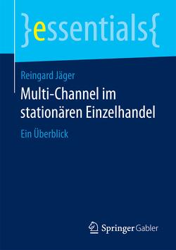 Multi-Channel im stationären Einzelhandel von Jäger,  Reingard