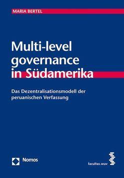 Multi-level governance in Südamerika von Bertel,  Maria