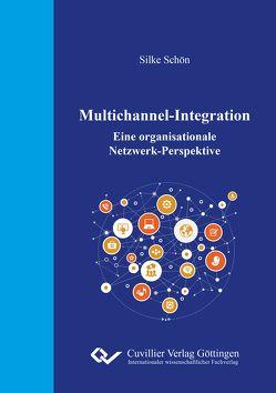 Multichannel-Integration – Eine organisationale Netzwerk-Perspektive von Schön,  Silke