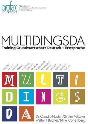 Multidingsda von Bucher,  Walter J, Kronenberg,  Mike, Meier,  Andreas J, Nodari,  Claudio, Obrist,  Jürg, Wittwer,  Sabina