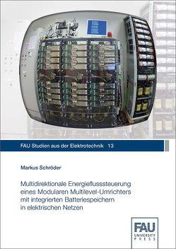 Multidirektionale Energieflusssteuerung eines Modularen Multilevel-Umrichters mit integrierten Batteriespeichern in elektrischen Netzen von Schröder,  Markus