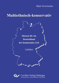 Multiethnisch-konservativ von Nowrousian,  Bijan